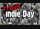Trash indie day