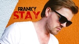 FRANKY - STAY (ПРЕМЬЕРА)