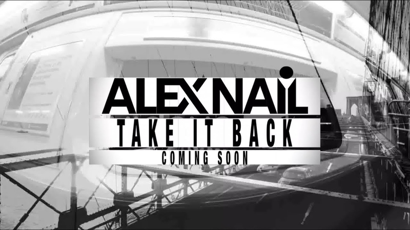 Alex Nail - Take it Back (Preivew) Midtempo EDM 2018