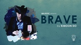 BRAVE by Kimoon Do Full Trailer Majestic
