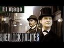 Las Aventuras De Sherlock Holmes 1x05 El Mago
