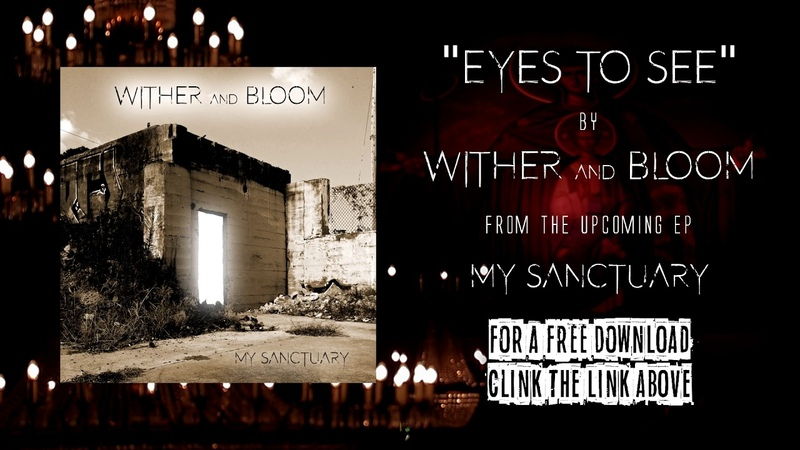 WITHER AND BLOOM - Eyes To See (pre-release version)