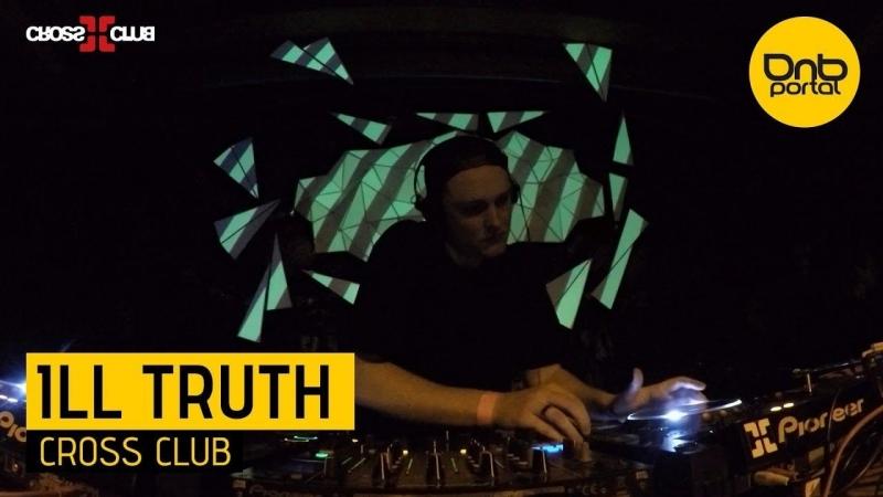 Ill Truth - Cross Club [23.03.2018 / Live / Cross Club] www.dabstep.ru