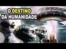 🔴 O DESTINO DA HUMANIDADE COM OS EXTRATERRESTRES Ufologia e Espiritualidade