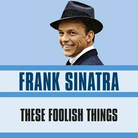 Frank Sinatra альбом These Foolish Things