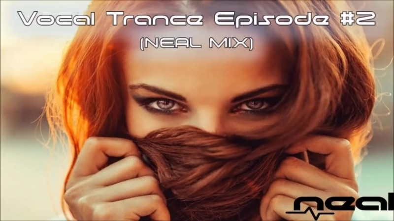Vocal Trance Episode 2 (NEAL MIX)