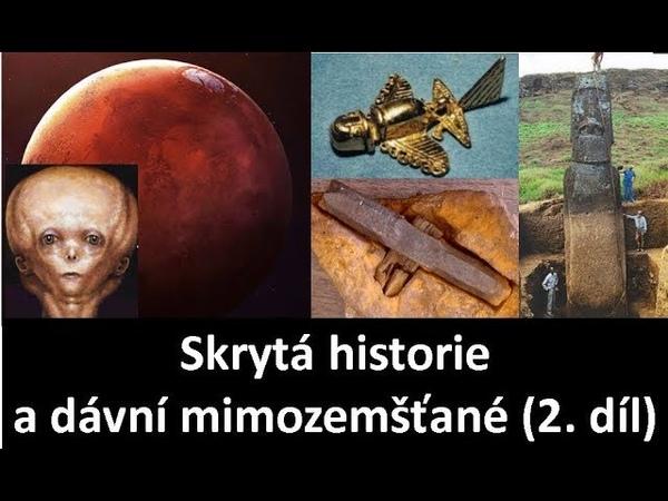 Skrytá historie, dávní mimozemšťané a nový světový řád (2. díl)