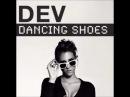 Dev - Dancing Shoes ft. Dustin Que (Lavi Beats Dubstep Remix)