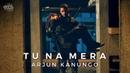 Tu Na Mera - Official Music Video   Arjun Kanungo   Carla Dennis