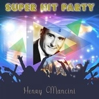 Henry Mancini альбом Super Hit Party
