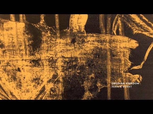 Obsidian Kingdom TORN BURNT And then it Was Oktopus Remix