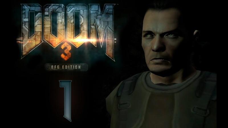 Doom 3 BFG Edition Прохождение игры на русском Добро пожаловать в Марс сити 1 PC