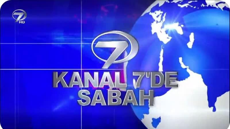 Kanal 7de Sabah - 17 Şubat 2018 - 03
