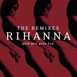 Rihanna альбом Good Girl Gone Bad: The Remixes