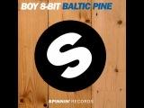 Boy 8-Bit - Baltic Pine (Original Mix)