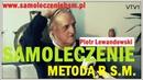 SAMOLECZENIE METODĄ B.S.M. - Będziesz żyć długo i zdrowo - Piotr Lewandowski - 11.04.2017 r.
