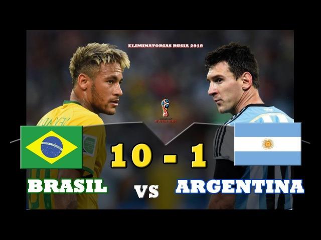 Brasil 10 vs Argentina 1 - Eliminatorias Rusia 2018 - 10/11/2016