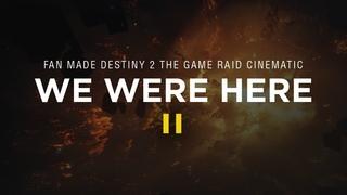 We Were Here II - Fan made Destiny 2 Raid Cinematic #MOTW