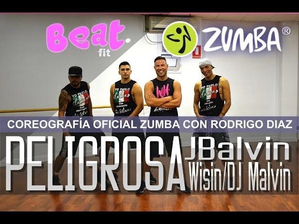 PELIGROSA - J BALVIN, WISIN FT DJ MALVIN - ZUMBA OFICIAL COREO DE BETO PEREZ CON RODRIGO DIAZ