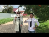 Monster - The Planet Of Earth (Клип 2018)