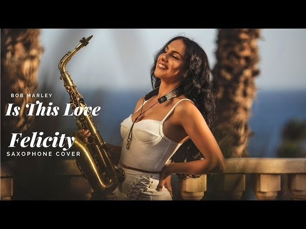 Bob Marley - Is This Love (Sax cover by Felicity)