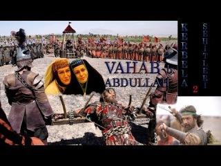 Kerbela Şehitleri 2 - VAHAB b. ABDULLAH