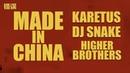 Karetus x Dj Snake X Higher Brothers - Made In China Flip