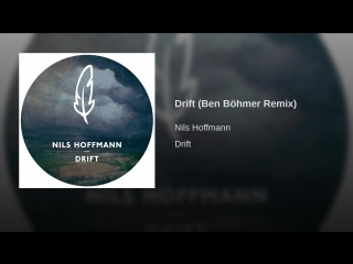 Nils Hoffmann - Drift (Ben Böhmer Remix) audio (https://vk.com/vidchelny)