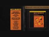 Stan Getz &amp Joao Gilberto - Corcovado (Quiet Nights of Quiet Stars)