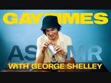 Gay Times ASMR - get goosebumps with George Shelley as he crunches crisps and a cucumber