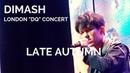 Dimash Kudaibergen [ LATE AUTUMN 秋意濃 ] London DQ Concert (No Duplication Allowed)