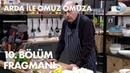 Arda ile Omuz Omuza 10. Bölüm Fragmanı - Ahmet Mümtaz Taylan