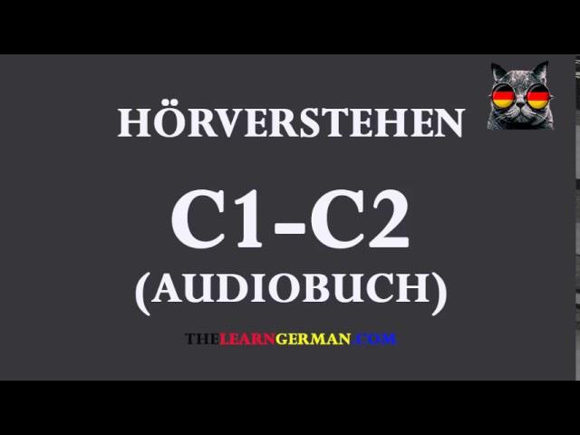 Deutsch lernen durch Hören 19 | AudioBuch C1-C2