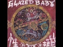 Glazed Baby - Lying On Killing Room Floor