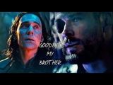 Thor &amp Loki Goodbye my brother (+ infinitywar)