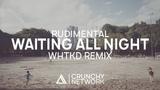 Rudimental - Waiting All Night (WHTKD Remix)