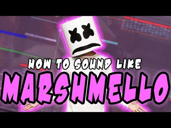 HOW TO SOUND LIKE MARSHMELLO