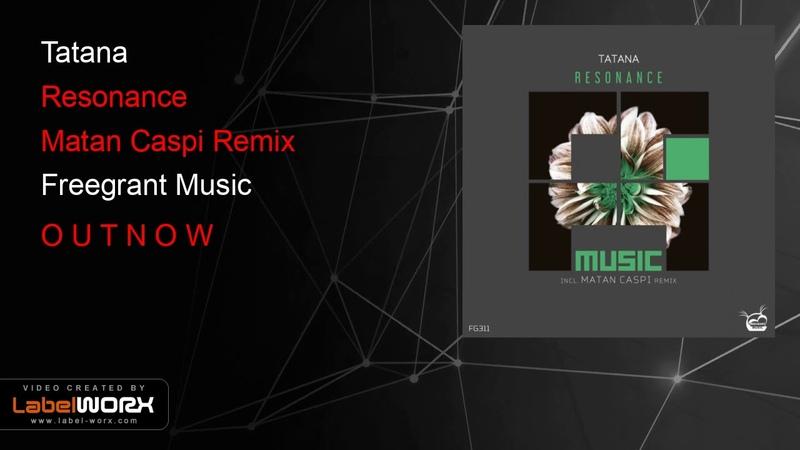 Tatana - Resonance (Matan Caspi Remix)