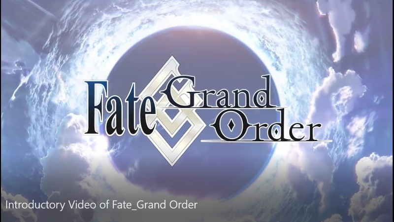 Introductory Video of Fate_Grand Order