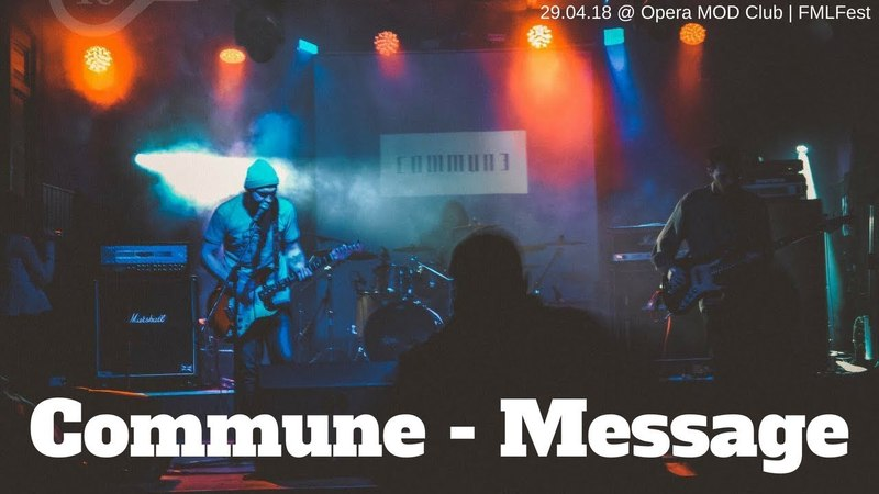 Commune - Message @ FMLFest | 29.04.2018
