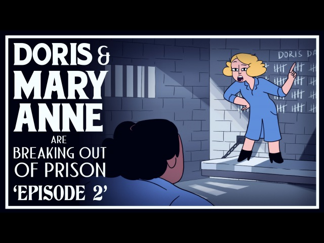 Doris Mary-Anne Are Breaking Out Of Prison | Episode 2