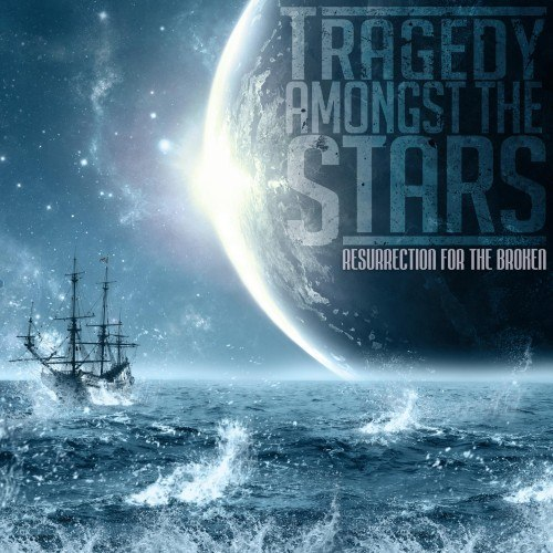 Tragedy Amongst The Stars - Resurrection For The Broken [EP] (2012)