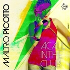 Mauro Picotto альбом A Call in the Club