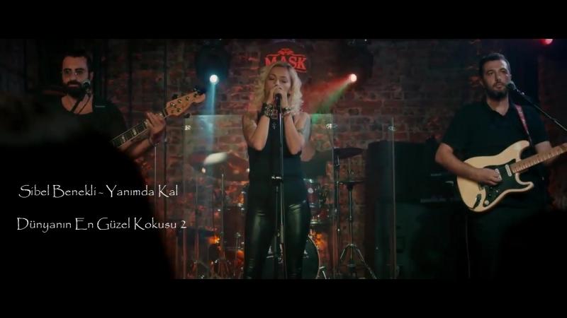 Sibel Benekli - Yanımda Kal (Dünyanın En Güzel Kokusu 2)