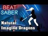 Beat Saber - Natural - Imagine Dragons (custom song) FC