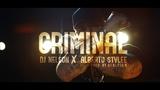 Alberto Stylee &amp DJ Nelson - Criminal (Official Video)