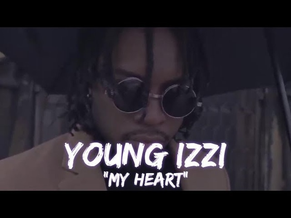 Young Izzi My Heart