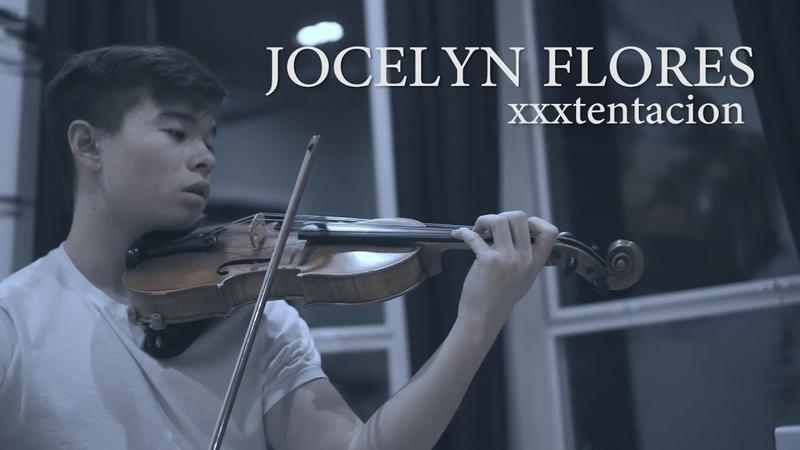 Jocelyn Flores XXXTENTACION Cover Violin