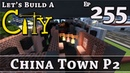 How To Build A City :: Minecraft :: China Town P2 :: E255