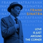 Frank Sinatra альбом Love Is Just Around the Corner